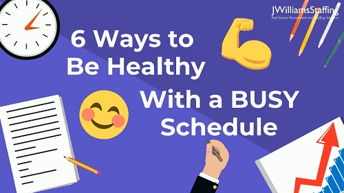 6 Ways to be Healthy With a Busy Schedule
