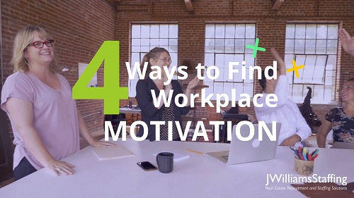 4 Ways to Find Workplace Motivation