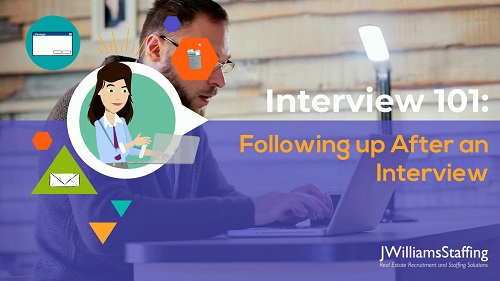 Interview 101: Following Up After Your Interview