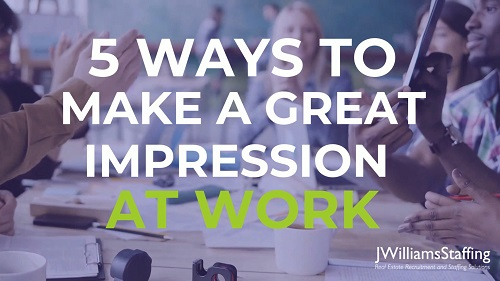 5 Ways to Make a Great Impression at Work